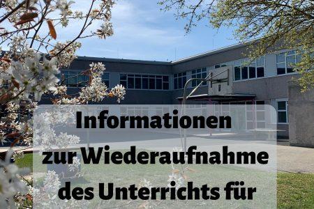 Informationen zur Wiederaufnahme des Unterrichts für die Abschlussklassen