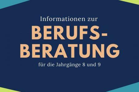 Informationen zur Berufsberatung für die Jahrgänge 8 und 9