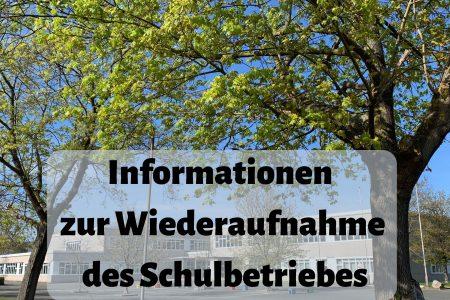 Informationen zur Wiederaufnahme des Schulbetriebes