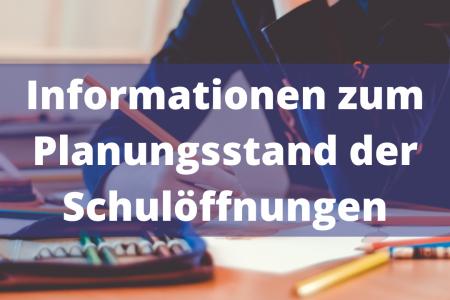 Informationen zum Planungsstand der Schulöffnungen