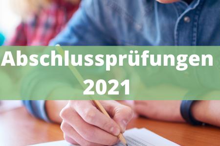 Abschlussprüfungen 2021: Wir wünschen Euch viel Erfolg!