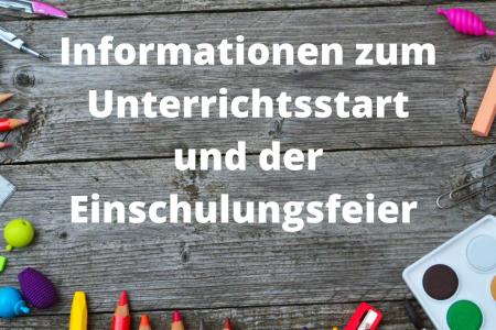 Informationen zum Unterrichtsstart und der Einschulungsfeier