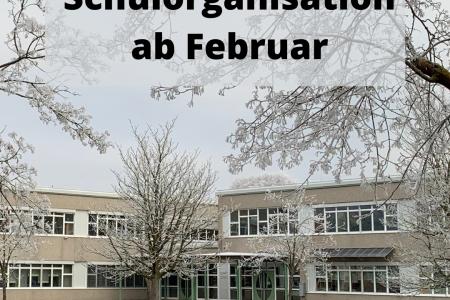 Schulorganisation ab Februar